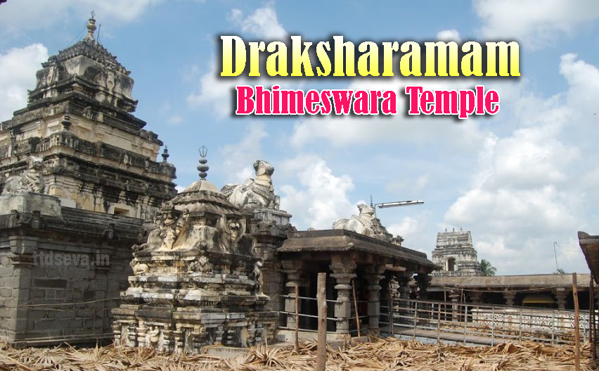 Draksharamam Bhimeswara temple history, timings photos